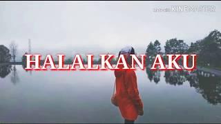 Download Lirik HALALKAN AKU - MIRA PUTRI