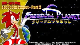 LIVE - Let's Play Freedom Planet - Part 2 thumbnail