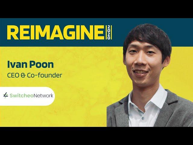 REIMAGINE 2020 v2.0 - Ivan Poon - Switcheo - DEXs, Defi, & Liquidity