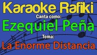 Ezequiel Peña - La Enorme Distancia Karaoke Demo
