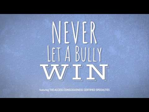 Never Let A Bully Win - Online Course with Access Consciousness Specialty Facilitators
