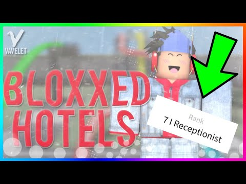 Roblox Bloxxed Hotels How To Become A Worker As A Receptionist
