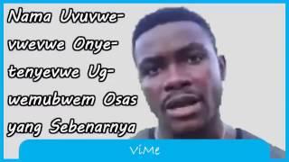 ViMe - Video Meme Perbaikan Nama Uvuvwevwevwe Onyetenyevwe Ugwemubwem Osas