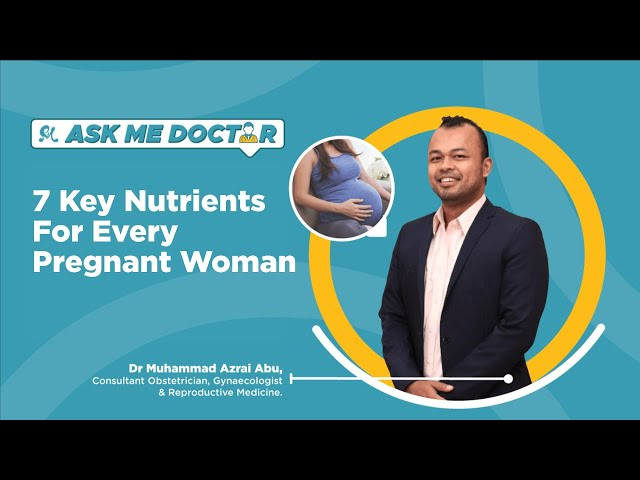 7 Key Nutrients For Every Pregnant Woman | Ask Me Doctor Season 2