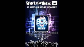 Retro Mix vol.8  (((LA HISTORIA HECHA VIDEOMIX)))