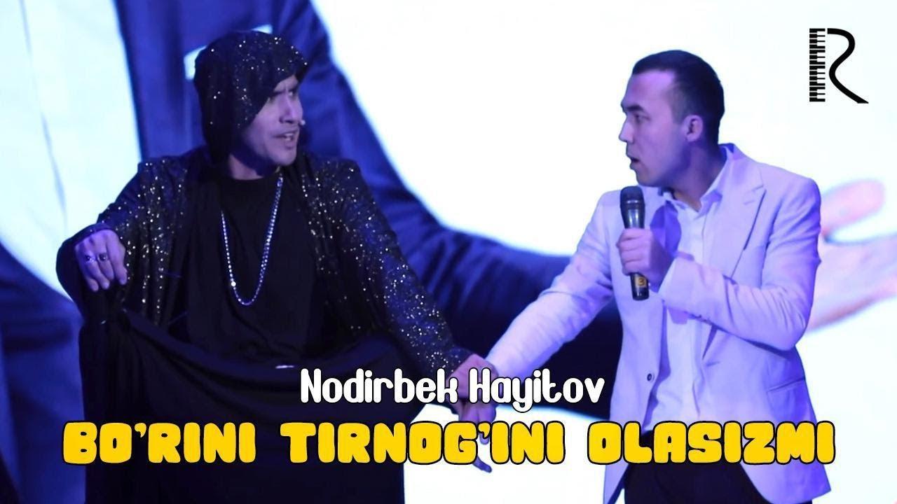 Nodirbek Hayitov - Bo'rini tirnog'ini olasizmi | Нодирбек Хайитов - Бурини тирногини оласи