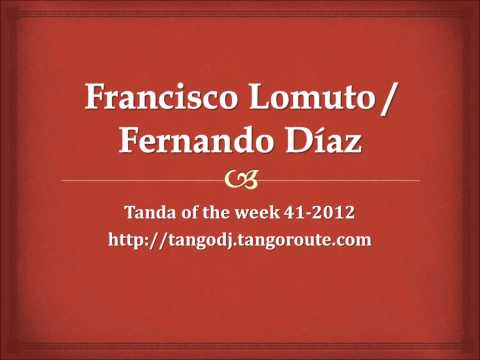 Tanda of the week 41-2012: Francisco Lomuto / Fernando Díaz (tango)