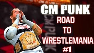 WWE 13 CM Punk Road To Wrestlemania Part 1