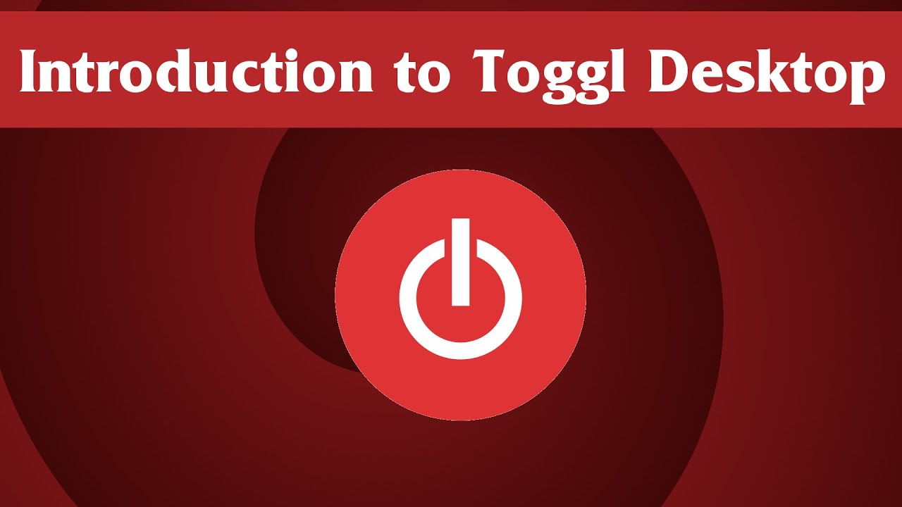 Introduction to Toggl Desktop Time Tracking App - Tutorial for Beginners