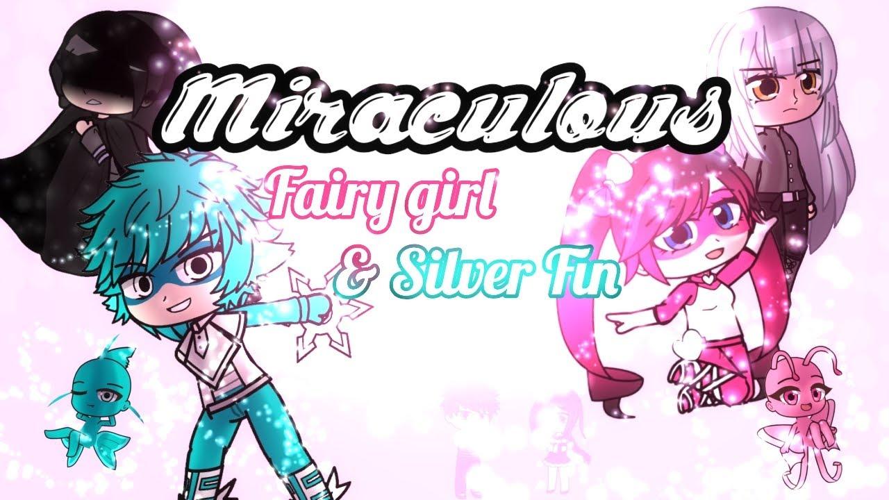 Miraculous : Fairy Girl and Silver Fin Trailer   Gacha Club Trailer