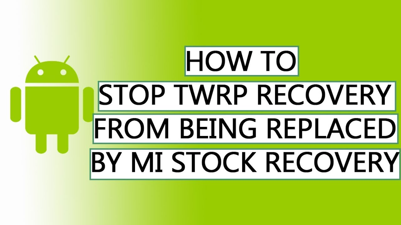 How to prevent MI recovery from replacing TWRP recovery