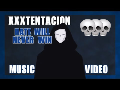 XXXtentacion - Hate Will Never Win & Hate Won (Music Video)