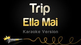 Ella Mai - Trip (Karaoke Version)