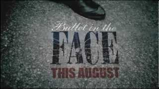 Bullet in the Face Teaser