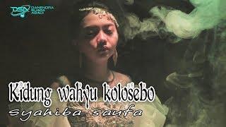 Syahiba Saufa - Kidung Wahyu Kolosebo