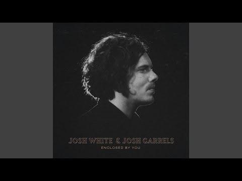 Josh White & Josh Garrels - Enclosed by You mp3 indir