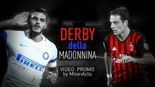 DERBY DELLA MADONNINA - DERBY MILANO | HD PROMO MILAN-INTER | 2016-2017 | By MilanActu(Pour suivre toute l'actu de l'AC Milan, suivez Milan Actu ! N'oubliez pas de laisser un pouce bleu et de vous abonner ! Official Page Facebook ..., 2016-11-13T18:30:00.000Z)