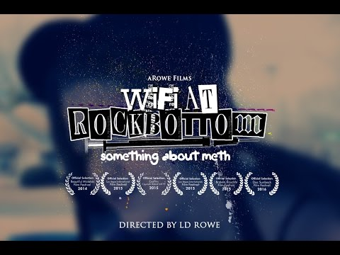 Wifi at Rock Bottom : Something About Meth (Documentary)