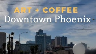 Coffee & Lunch in Downtown  | Living in Arizona