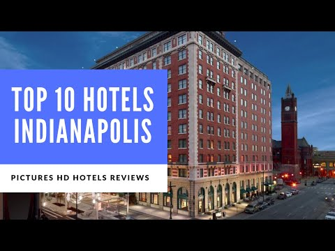 Top 10 Hotels In Indianapolis, Indiana, United States Of America