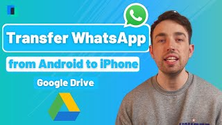 How to transfer WhatsApp from Android to iPhone Google Drive