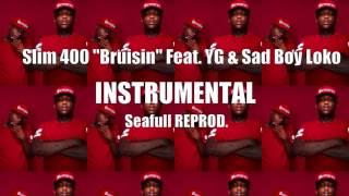 Slim 400 Bruisin Feat  YG & Sad Boy Loko INSTRUMENTAL