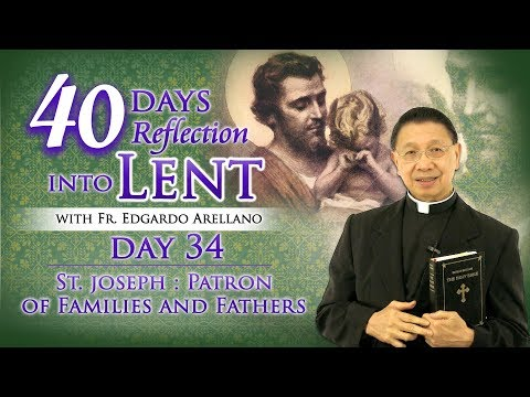 40 Days Reflection into Lent   DAY 34  St  Joseph Patron of Families and Fathers