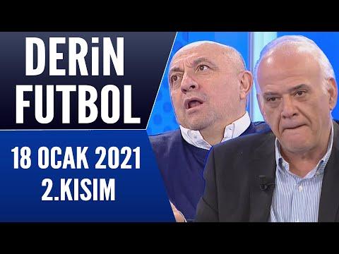 Derin Futbol 18 Ocak 2021 Kısım 2/2