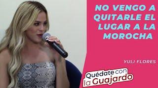 No vengo a quitarle el lugar a La Morocha: Yuli Flores