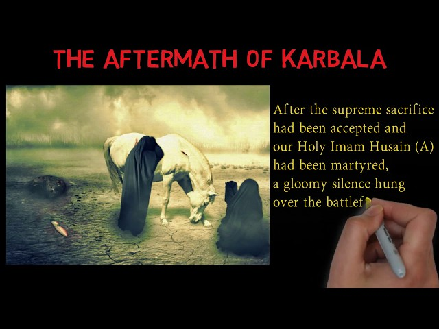 Part 8 of 10 - The Aftermath of Karbala - Muharram 2017