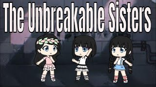 The Unbreakable Sisters | Gacha Life Mini Movie | Gacha | Gacha Studio | Gachaverse |GLMM