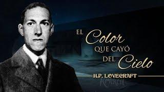 EL COLOR QUE CAYÓ DEL CIELO, de H.P. LOVECRAFT - narrado por EL ABUELO KRAKEN 🦑