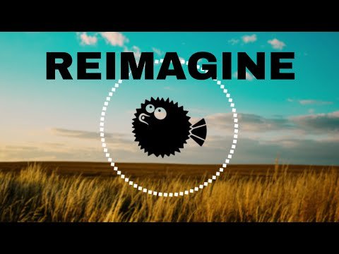 "Pufferfish Productions - ""Reimagine"""