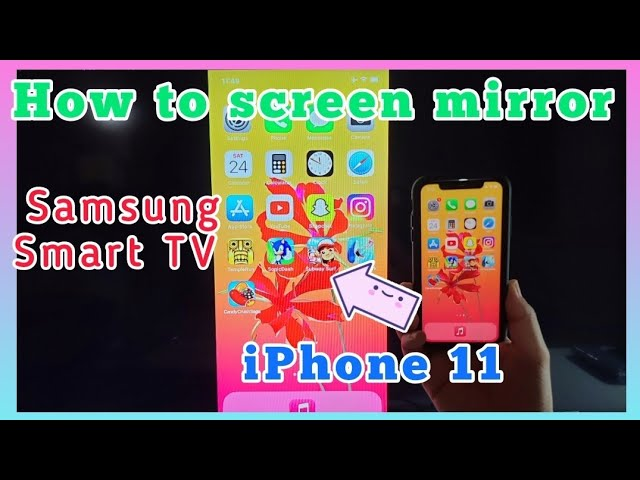 How To Screen Mirror Iphone 11, How Do I Mirror My Iphone 11 To Samsung Tv