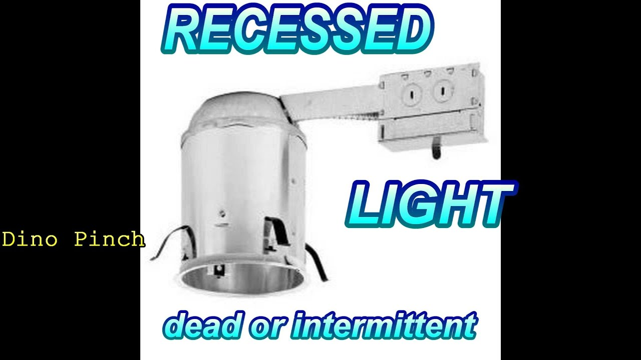 recessed ceiling fixture, dead or intermittent - YouTube