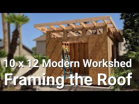 10 x12 Modern Work Shed – Part 6 – Framing The Roof