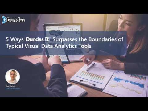 5 Ways Dundas BI Surpasses the Boundaries of Typical Visual Data Analytics Tools