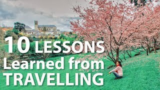 10 Lessons I Learned From Travelling