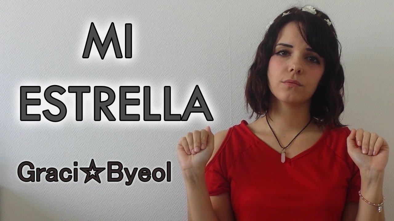 Graci Byeol - MI ESTRELLA - YouTube