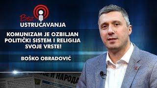 Boško Obradović - Komunizam je ozbiljan politički sistem i religija svoje vrste!