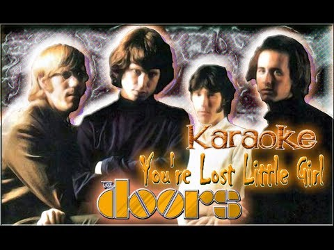 The Doors * Karaoke Of You're Lost, Little Girl