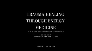 Energetics of Trauma: Trauma Healing through Energy Medicine