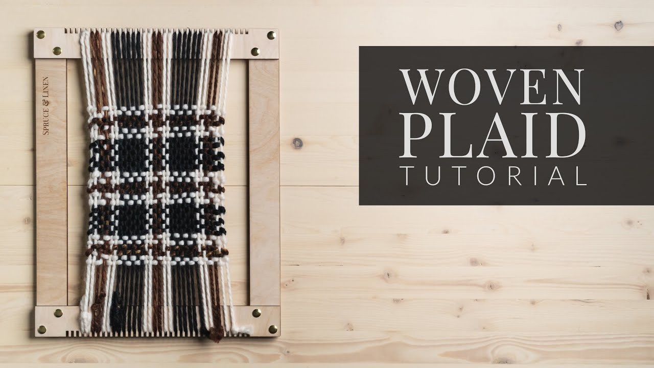 How To Weave Plaid [Fall Weaving Tutorial] | Full Video