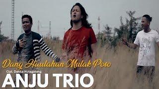 ANJU TRIO - Dang Haulahan Mulak Poso (Official Video) - Lagu Batak Terbaru 2018