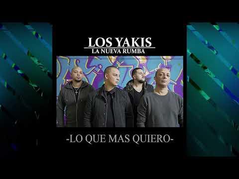 Los Yakis - Lo Que Más Quiero [HQ-FLAC]