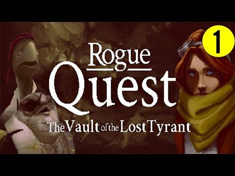 Rogue Quest: The Vault of the Lost Tyrant -Pt 1/2
