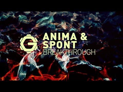 ANIMA & SPONT - Breakthrough