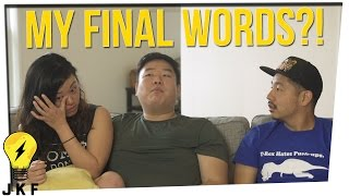 Hangin' With JK: What Would Your Final Words Be?