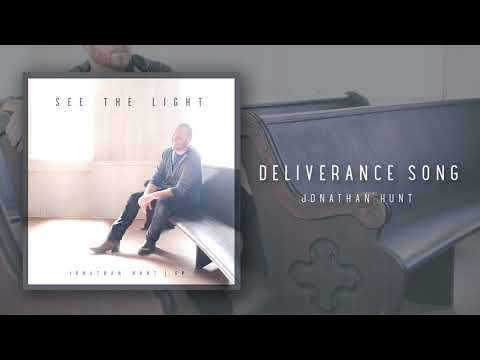 Jonathan Hunt - DELIVERANCE SONG (See The Light EP)