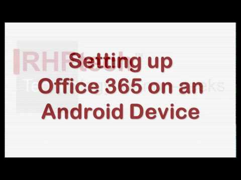 Setting Up Office 365 On An Android Device